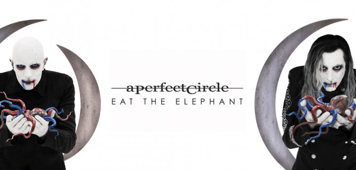 Review: A Perfect Circle – Eat The Elephant